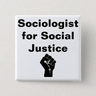Sociologue pour le poing de la justice sociale W Badge