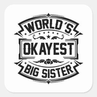 Soeur d'Okayest du monde grande Sticker Carré