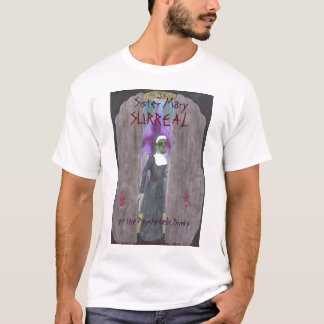 """""""Soeur Mary surréaliste…"""" T-shirt"""
