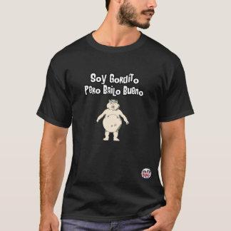 Soja Gordito Pero Bailo Bueno T-shirt
