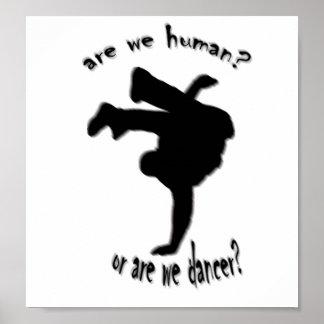sommes-nous humains ? ou sommes-nous danseur ? posters