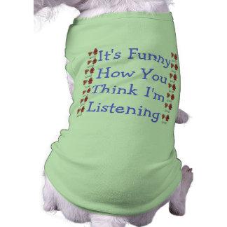 Son drôle comment u pensent im parlant à u… t-shirt pour chien