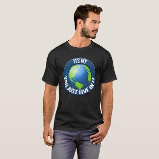 son mon monde, vous vivez juste dans lui t-shirt