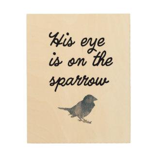 Son oeil est sur le moineau - art en bois de mur