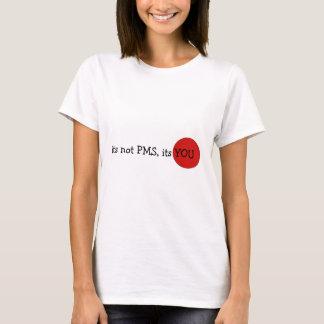 Son pas PMS, son VOUS T-shirt de dames