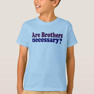 Sont les frères nécessaires t-shirt
