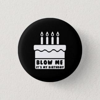 Soufflez-moi que c'est mon anniversaire badge