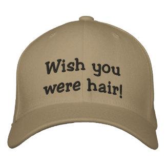 Souhait vous étiez des cheveux ! casquette