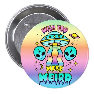 Souhait vous étiez étranges - des aliens badge