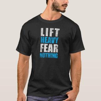 Soulevez la crainte lourde rien t-shirt