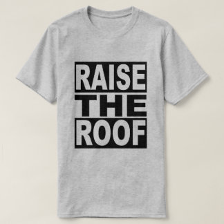 Soulevez le toit t-shirt