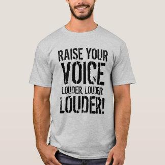 Soulevez votre chemise de voix t-shirt