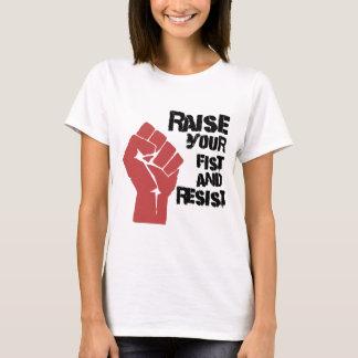 Soulevez votre poing et résistez t-shirt