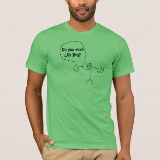 Soulevez-vous même le bro ? t-shirt