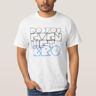 Soulevez-vous même le bro ? t-shirts