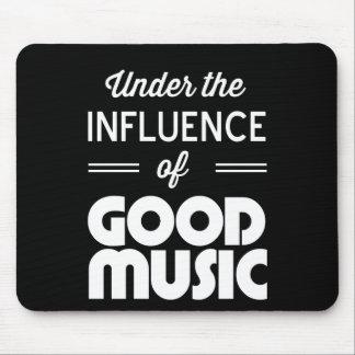 Sous l'influence de la bonne musique tapis de souris
