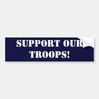 Soutenez nos troupes ! autocollant pour voiture
