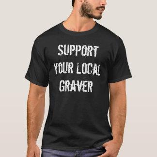 Soutenez votre gravoir local t-shirt