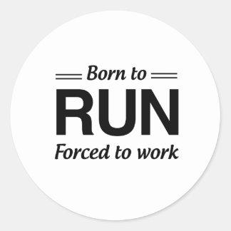 Soutenu pour courir obligatoire pour travailler sticker rond
