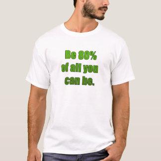 Soyez 80% de tous que vous pouvez être t-shirt
