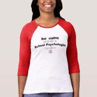 """""""Soyez calme et laissez une poignée de Psych T-shirt"""