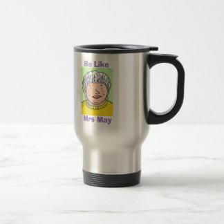 Soyez comme Mme May Travel Mug