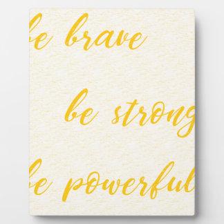 soyez courageux soit fort soit puissant plaque photo