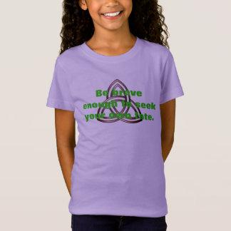 Soyez courageux T-Shirt