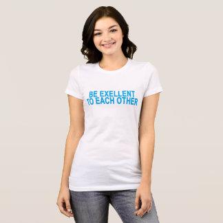 SOYEZ EXCELLENT ENTRE EUX. .png T-shirt