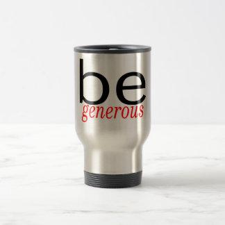Soyez généreux mug de voyage en acier inoxydable