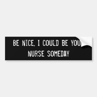 Soyez gentil, je pourrait être votre infirmière un adhésif pour voiture