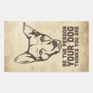 soyez la personne que votre chien pense que vous sticker rectangulaire