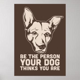 soyez la personne que votre chien pense que vous ê affiches