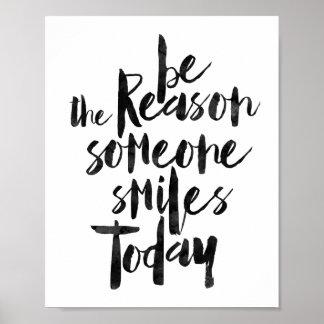 Soyez la raison que quelqu'un sourit aujourd'hui posters