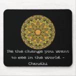 Soyez le changement que vous voulez voir dans le m tapis de souris