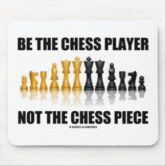 Soyez le joueur d'échecs pas la pièce d'échecs tapis de souris
