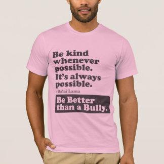 Soyez meilleur qu'un despote - soyez aimable t-shirt