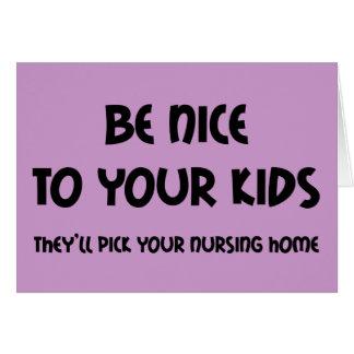 Soyez Nice à vos enfants Carte De Vœux