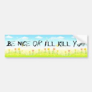 Soyez Nice ou je vous tuerai (l'imaginaire de coex Autocollant Pour Voiture