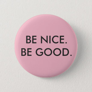"""Soyez Nice, soit bon"" bouton Badge"