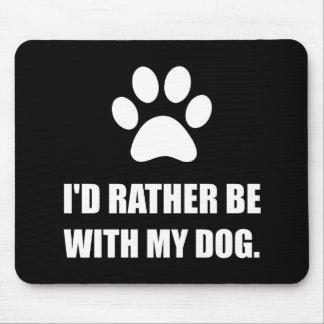 Soyez plutôt avec mon chien tapis de souris