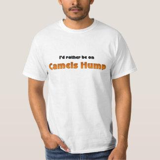 Soyez plutôt sur la bosse de chameaux t-shirt