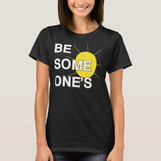 Soyez quelqu'un T-shirt de soleil