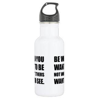 Soyez qui vous voulez pour être bouteille d'eau