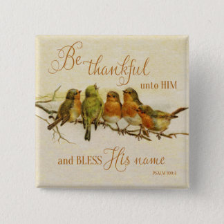 Soyez reconnaissant à lui et bénissez son nom badges