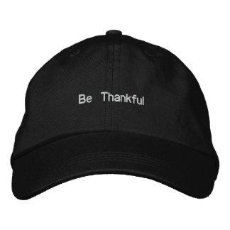 Soyez reconnaissant casquette brodée
