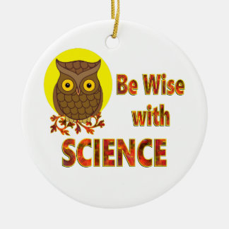Soyez sage avec la Science Ornement Rond En Céramique