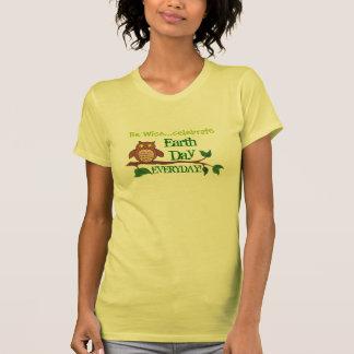Soyez sage célèbrent la terre Jour-Quotidienne - T-shirt