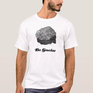 Soyez T-shirt de gneiss