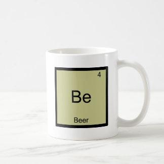 Soyez - T-shirt drôle de symbole d'élément de chim Mugs
